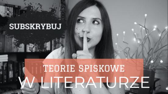 Teorie spiskowe w literaturze - opowiemci