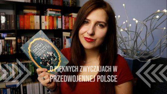 O pięknych zwyczajach w przedwojennej Polsce