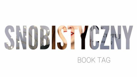Snobistyczny Book Tag - OPOWIEMCI